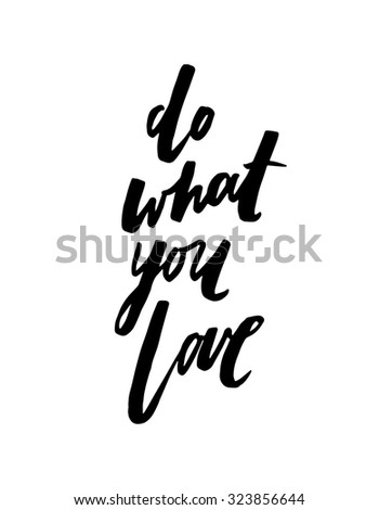 Do what you love. Hand drawn elegant quote for your design. Custom typography with swirls. Hand lettering - stock vector