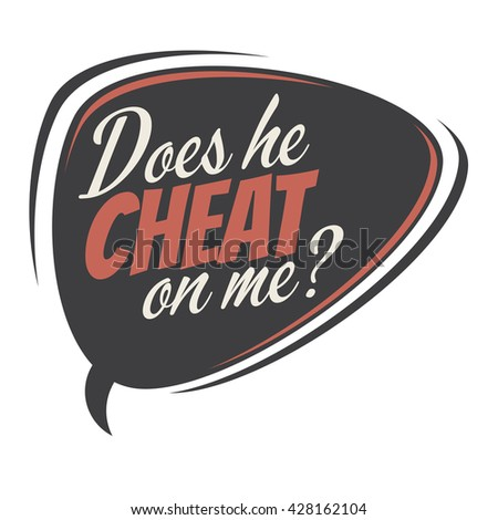 does he cheat on me cartoon speech balloon