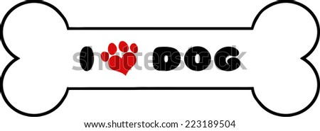 Dog Bone With Text With Red Love Paw Print Vector Illustration Isolated On White Background - stock vector