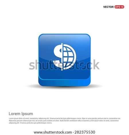 Dollar currency symbol with world globe icon - abstract logo type icon - blue 3d button background. Vector illustration - stock vector