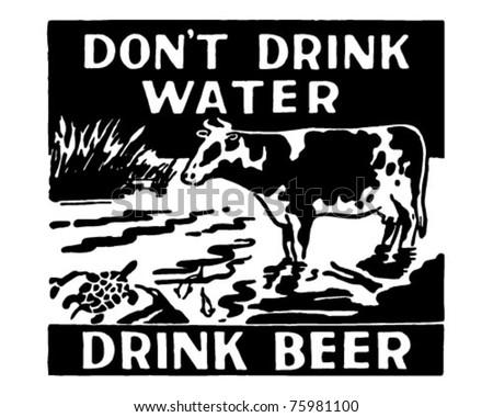 Don't Drink Water - Drink Beer - Retro Ad Art Banner - stock vector