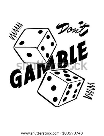 Don't Gamble - Retro Clipart Illustration - stock vector