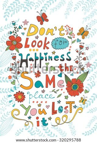 Don t look for happiness in the same place you lost it. Hand drawn quote lettering. - stock vector