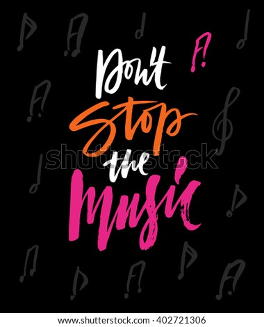 Dont Stop The Music Hand Drawn Quote For Your Design Unique Brush