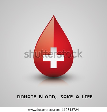 Donate blood, save a life. Red blood drop with cross - stock vector