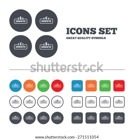Donate money icons. Dollar, euro and pounds symbols. Multicurrency signs. Web buttons set. Circles and squares templates. Vector - stock vector