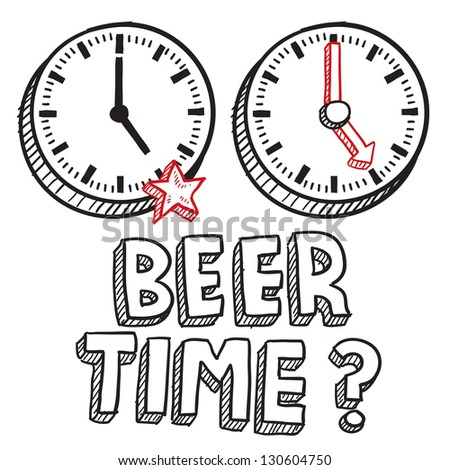 Doodle style beer time or end of work day illustration in vector format.  Includes text and clocks indicating 5 PM.