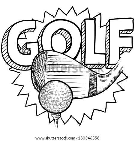 Doodle style golf illustration in vector format. Includes text, club, and golf ball. - stock vector