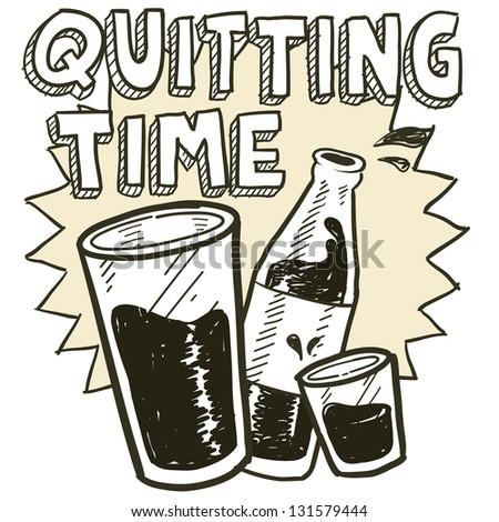 Doodle style quitting time end of day alcohol drinking sketch in vector format.  Includes pint glass, text, shot glass, and beer bottle.