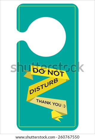 Door Hanger with  Do Not Disturb Sign. Editable Vector Illustration and large jpg. - stock vector