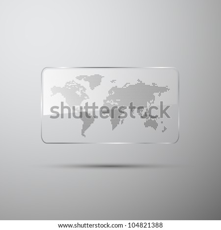 Dotted world map in the glass on gray - stock vector