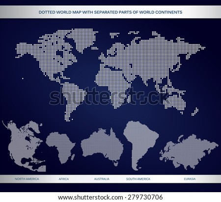 Dotted world map separated parts world stock vector 279730706 dotted world map with separated parts of world continentsctor illustration gumiabroncs Choice Image