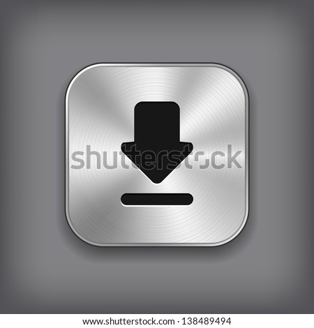 Download icon - vector metal app button - stock vector