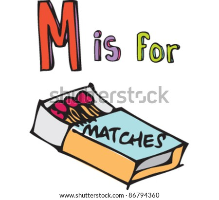 Drawing of 'Letter M is for matches'