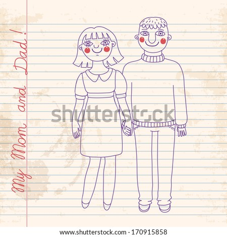 Drawn in a notebook mom and dad. Vector illustration.