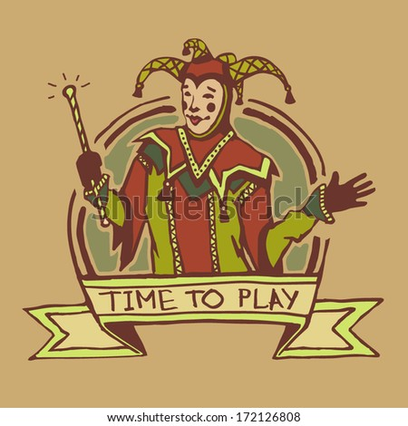 "Drawn jester with sign ""time to play"""