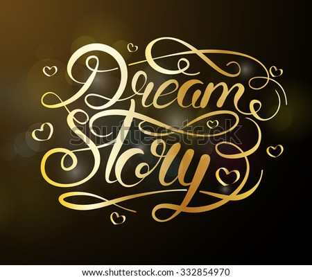 Dream Story, hand drawn calligraphy illustration. Brush calligraphy - stock vector