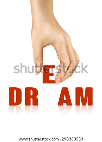 dream word taken away by hand over white background