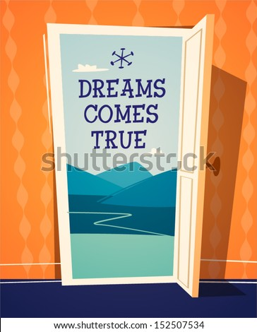 Dreams comes true. Open door illustration. Retro styled vector poster.  - stock vector
