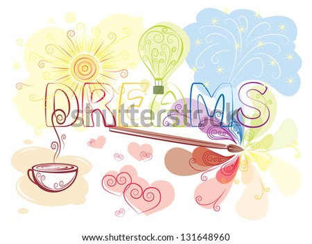 Dreams. Fully, easily editable vector illustration that can be used at any size. Included files: EPS10, JPG. Text converted to paths. No gradients, no transparencies. - stock vector