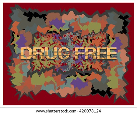 Drug free sign. Graphical representation of a specific thematic nature in the accompanying text.
