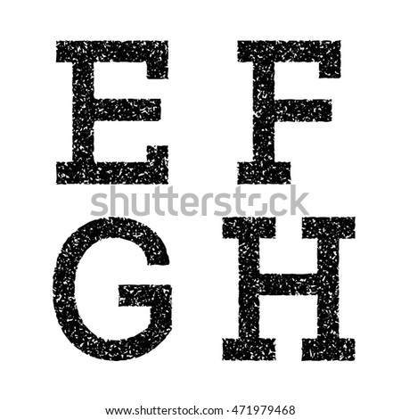 E, F, G, H black stencil letters of grainy texture. Font in grunge style.
