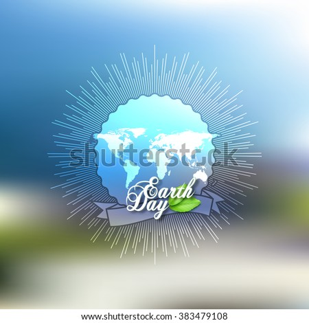 Earth Day background with the words, world map and green leaves. Blurred design vector illustration. - stock vector