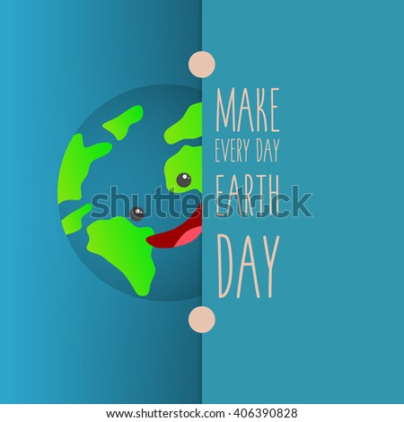 Earth day. Planet holding sign make every day Earth day. Vector illustration. - stock vector