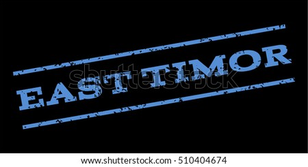 East Timor watermark stamp. Text caption between parallel lines with grunge design style. Rubber seal stamp with dirty texture. Vector blue color ink imprint on a black background.
