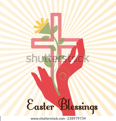 Easter Blessings Cross Sun Burst  hands and plant  - stock vector