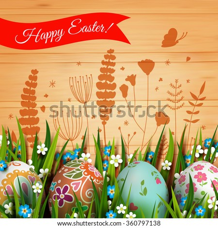 Easter Card. Template card with Easter eggs and flowers. Floral paints. Happy Easter. Vector background. Grass and flowers. Wood texture. Glade.