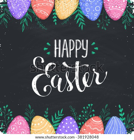 Easter chalk board background with Happy easter text. Decorative Ester borders from Easter eggs and floral elements. Easter eggs with ornaments drawn on blackboard. - stock vector