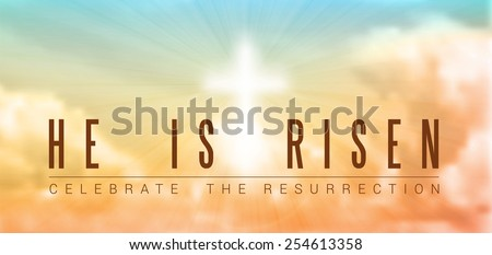 easter christian motive,with text He is risen, vector illustration, eps 10 with transparency and gradient mesh - stock vector