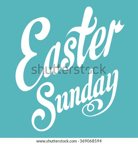 Easter Day, Easter Sunday, Text, Design Template, Graphic Design, Easter Holiday, Easter Ideas, Easter Message, Happy Easter, Easter Decorations, Easter Card, Green, Lettering Design, Vector - stock vector