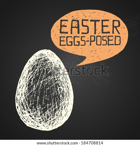 Easter hand-drawn egg with humorous phrase on chalkboard background, eps10 - stock vector