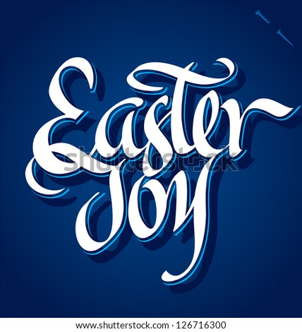 EASTER JOY hand lettering - handmade calligraphy; vector (eps8) - stock vector