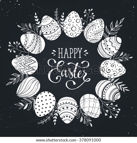 Easter wreath with easter eggs hand drawn on chalk board. Decorative doodle frame from Easter eggs and floral elements. Easter eggs with ornaments in circle shape. - stock vector