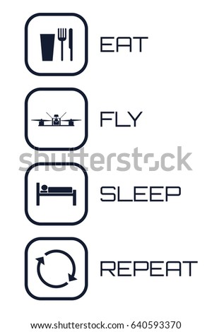 Eat Fly Sleep Repeat Icons. Funny schedule for racing quadrocopter pilots