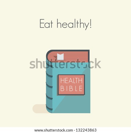 Eat healthy! Health bible with healthy lifestyle commandments and rules.
