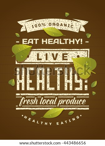 Marvelous Eat Healthy   Live Healthy! Healthy Eating Quote With Green Leaves On Brown  Background.