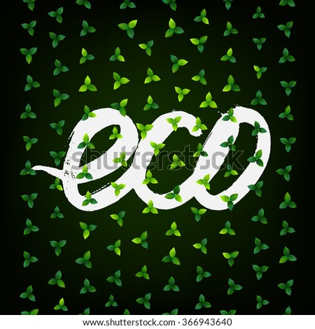eco background with triple leaves and hand written word - stock vector