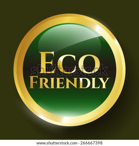 Eco Friendly green golden shiny emblem - stock vector