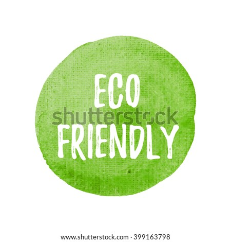 Eco Friendly vector on hand drawn green watercolor background illustration - stock vector