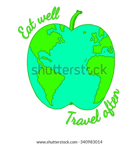 "Eco travel concept and healthy eating ""Eat well, travel often"" Funny kitchen art Organic food Ecology concept Healthy diet Apple fruit vector illustration representing the world map or Earth globe"