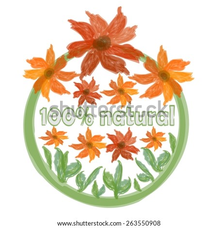 Ecological label with painted watercolor grunge flowers for 100% natural product - stock vector