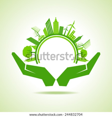 Ecology Concept - eco cityscape with hand stock vector - stock vector