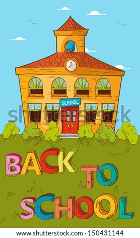 Education cartoon back to school beautiful school building with blue sky and green yard. Vector layered for easy editing.