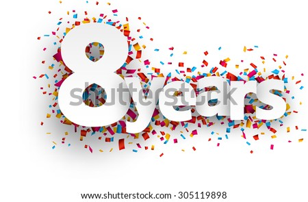 Eight  years paper sign over confetti. Vector holiday illustration.