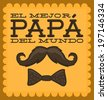 El mejor papa del mundo - World's best dad spanish text - moustache vector vintage card - stock vector