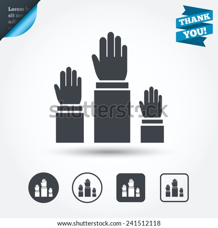 Election or voting sign icon. Hands raised up symbol. People referendum. Circle and square buttons. Flat design set. Thank you ribbon. Vector - stock vector